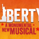Theater Garden is a co-producer of LIBERTY, a monumental new musical