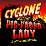 Cyclone and the Pig-Faced Lady at the 2008 New York Musical Theatre Festival